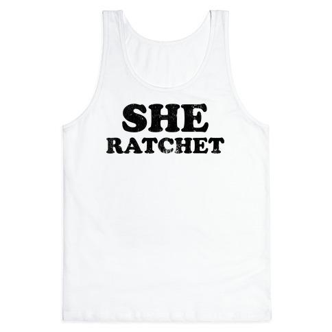She Ratchet (Tank) Tank Top