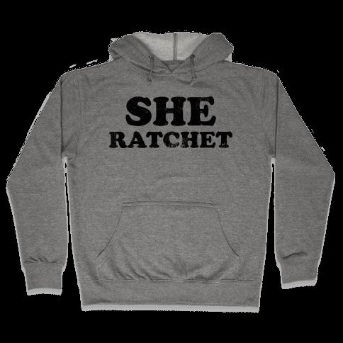 She Ratchet (Tank) Hooded Sweatshirt
