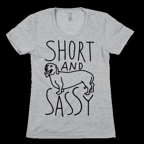 Short And Sassy Dachshund Womens T-Shirt