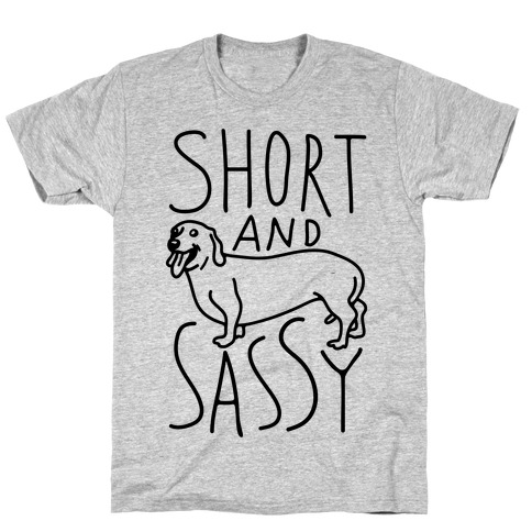 Short And Sassy Dachshund T-Shirt