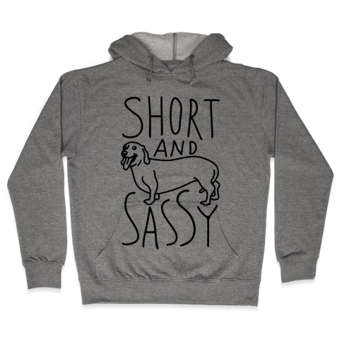 Short And Sassy Dachshund Hooded Sweatshirt