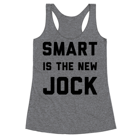 Smart is the New Jock Racerback Tank Top