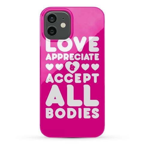 Love Appreciate And Accept All Bodies Phone Case