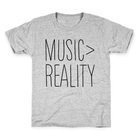 Music is Better Than Reality Kids T-Shirt