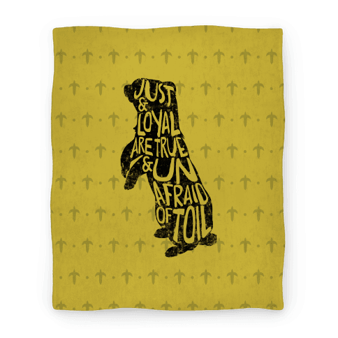 Just & Loyal Are True & Unafraid Of Toil (Hufflepuff) Blanket