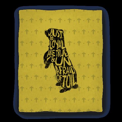 Just & Loyal Are True & Unafraid Of Toil (Hufflepuff) Blanket