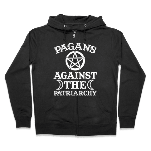 Pagans Against The Patriarchy Zip Hoodie
