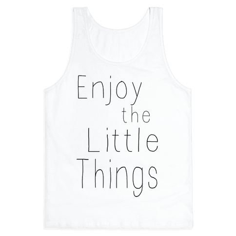 Enjoy the Little Things Tank Top