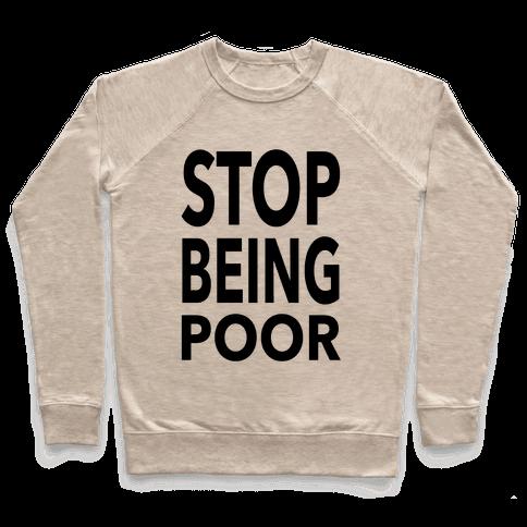 Stop Being Poor Pullover