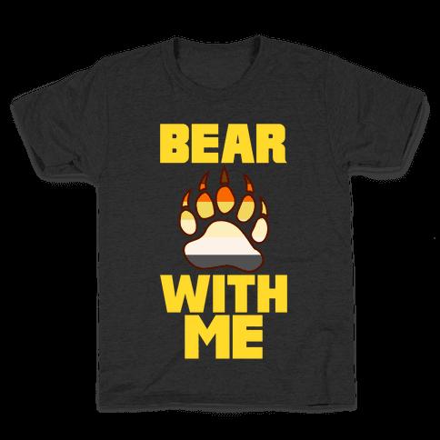 Bear With Me Kids T-Shirt
