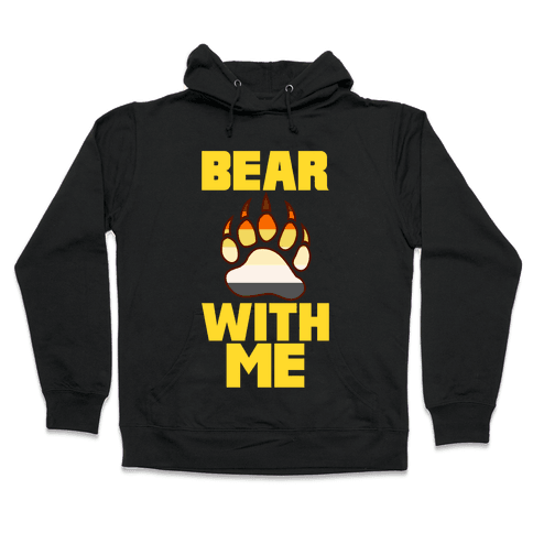 Bear With Me Hooded Sweatshirt