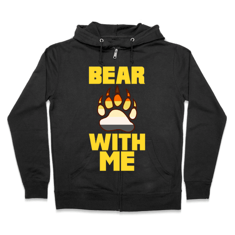 Bear With Me Zip Hoodie