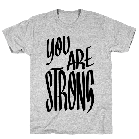 You Are Strong Mens T-Shirt