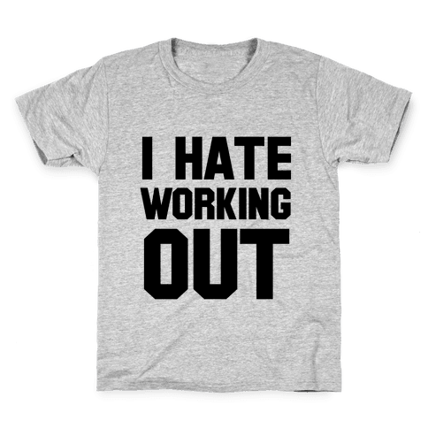 I Hate Working Out Kids T-Shirt