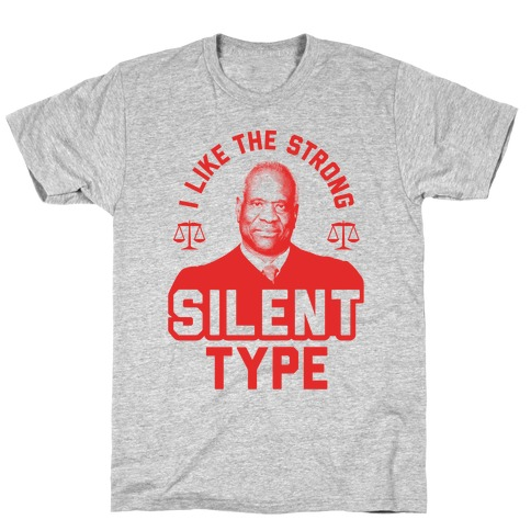 I Like The Strong Silent Type T-Shirt