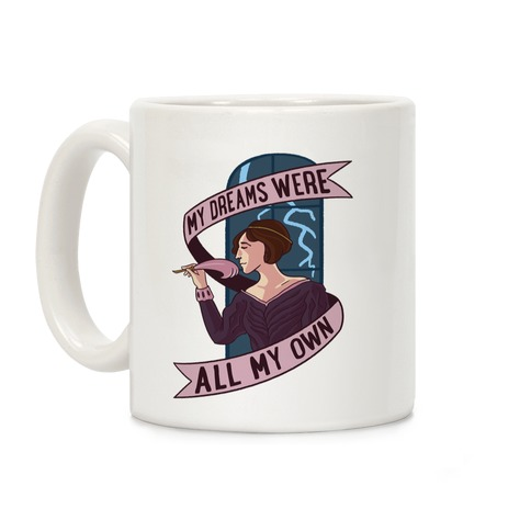 My Dreams Were All My Own Coffee Mug