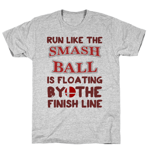 Run Like The Smash Ball Is Floating By The Finish Line Mens T-Shirt