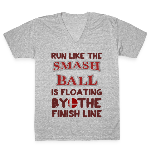Run Like The Smash Ball Is Floating By The Finish Line V-Neck Tee Shirt