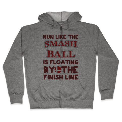 Run Like The Smash Ball Is Floating By The Finish Line Zip Hoodie