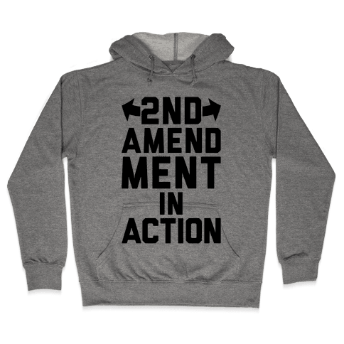 2nd Amendment In Action Hooded Sweatshirt