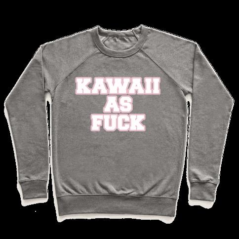 Kawaii As F*** Pullover