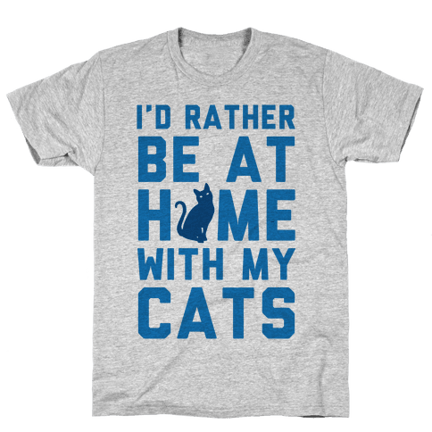 I'd Rather Be At Home With My Cats Mens T-Shirt