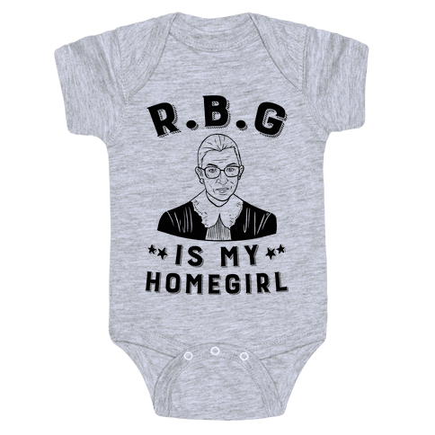 R.B.G Is My Home Girl Baby Onesy