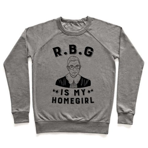 R.B.G Is My Home Girl Pullover