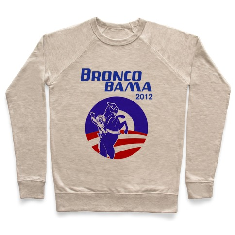 Bronco Bama 2012 Election Pullover