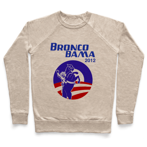 Bronco Bama 2012 Election Pullover
