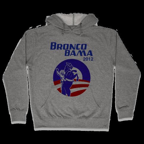 Bronco Bama 2012 Election Hooded Sweatshirt