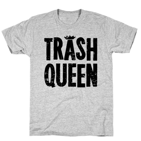 Trash Queen T-Shirt