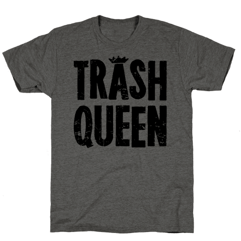 Trash Queen Mens T-Shirt
