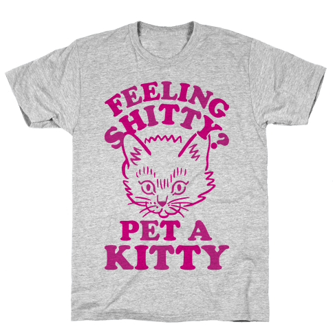 Feeling Shitty Pet A Kitty Mens T-Shirt