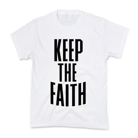 Keep The Faith Kids T-Shirt