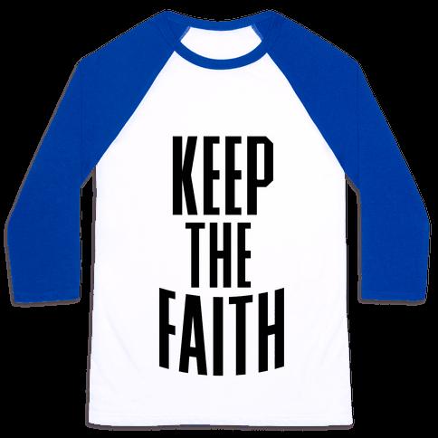 Keep The Faith Baseball Tee