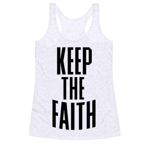 Keep The Faith Racerback Tank Top