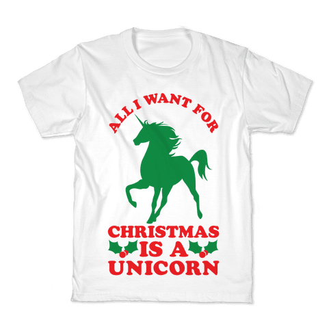 All I Want For Christmas is a Unicorn Kids T-Shirt
