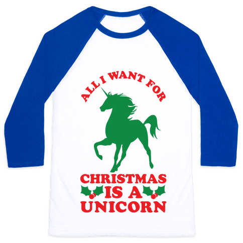 All I Want For Christmas Is A Unicorn Baseball Tees Human