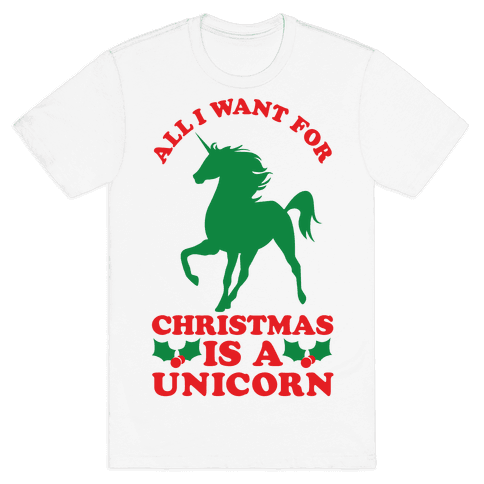 All I Want For Christmas is a Unicorn Mens T-Shirt