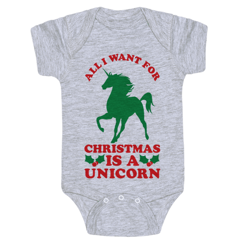 All I Want For Christmas is a Unicorn Baby Onesy