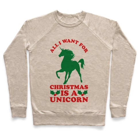 All I Want For Christmas is a Unicorn Pullover