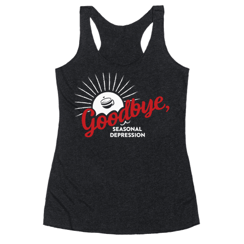 Goodbye, Seasonal Depression Racerback Tank Top
