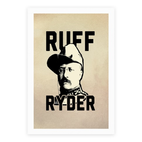 Ruff Ryder Theodore Roosevelt Poster
