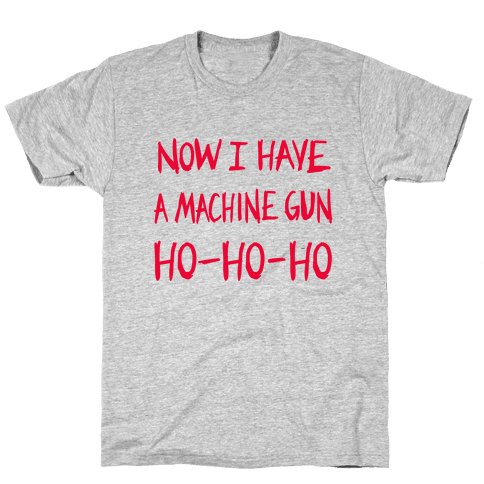 Now I Have a Machine-gun (Die Hard Christmas)  Mens T-Shirt