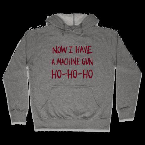 Now I Have a Machine-gun (Die Hard Christmas)  Hooded Sweatshirt