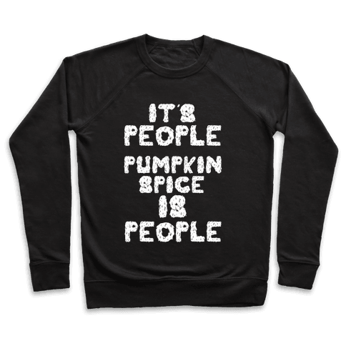 Pumpkin Spice is People Pullover
