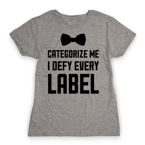 I Defy Every Label Womens T-Shirt