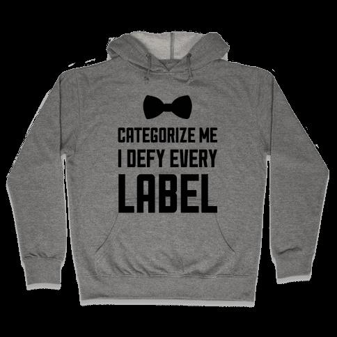 I Defy Every Label Hooded Sweatshirt