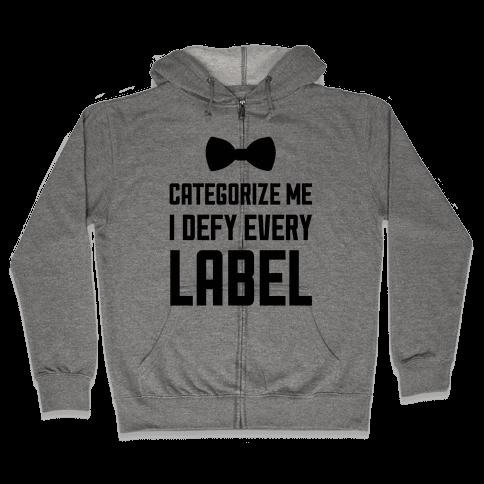 I Defy Every Label Zip Hoodie